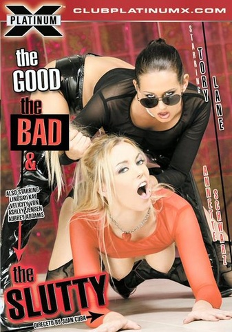 Good The Bad And The Slutty