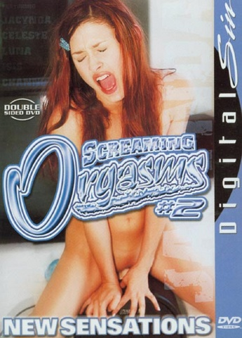 Screaming Orgasms 2