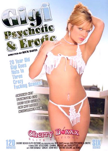 Gigi Psychotic And Erotic