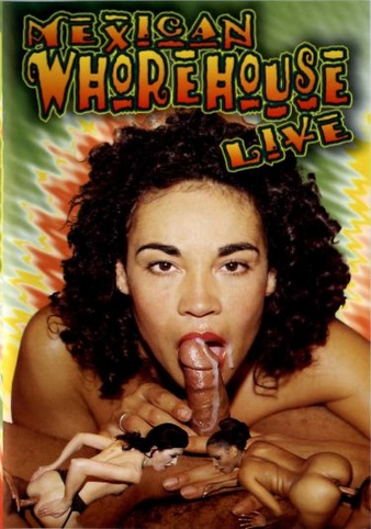 Mexican Whorehouse Live