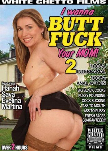 I Wanna Butt Fuck Your Mom 2