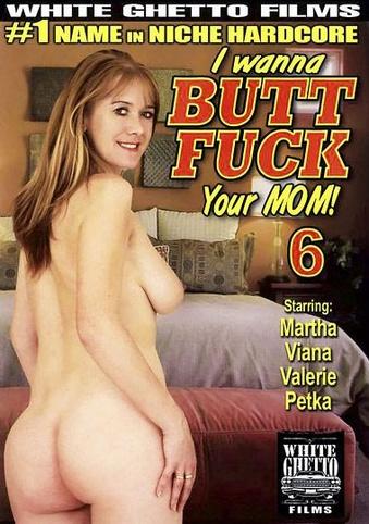 I Wanna Butt Fuck Your Mom 6