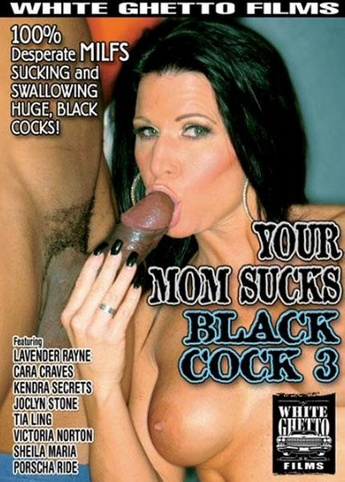 Your Mom Sucks Black Cock 3