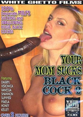 Your Mom Sucks Black Cock 2