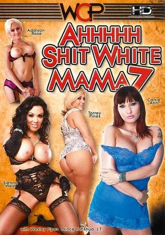 Ahhhhh Shit White Mama 7