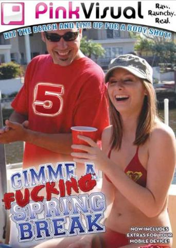 Gimme A Fucking Spring Break 5