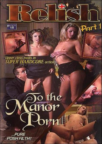 To The Manor Porn