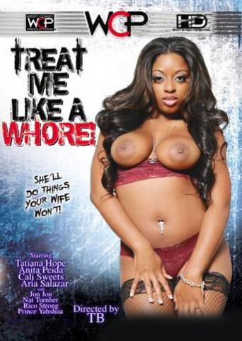 Treat Me Like A Whore