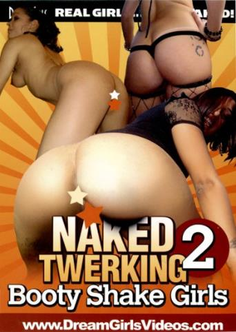Naked Twerking Booty Shake Girls 2 from DreamGirls front cover