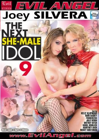 The Next She-Male Idol 9 from Evil Angel: Joey Silvera front cover
