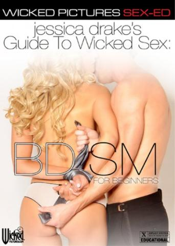 Jessica Drake's Guide To Wicked Sex Bdsm For Beginners from Wicked front cover