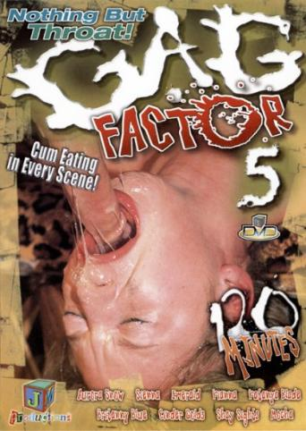 Gag Factor 5