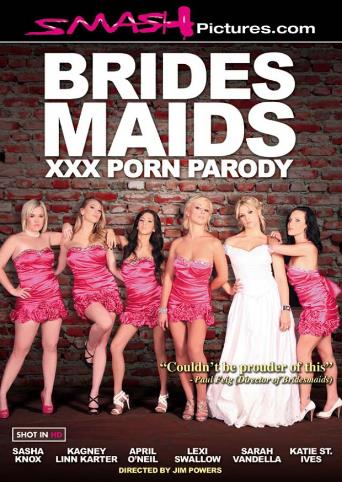 Brides Maids XXX Porn Parody from Smash Pictures front cover
