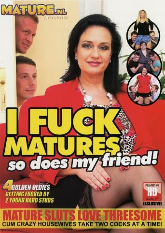 I Fuck Matures So Does My Friend from Mature front cover